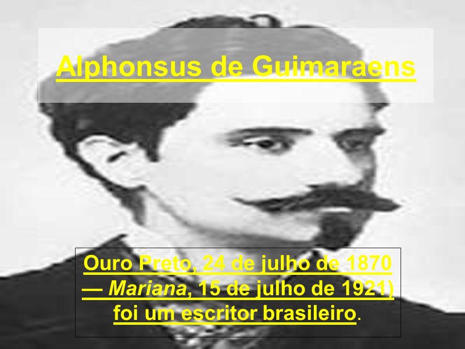 Caracteristicas de suas poesias A poesia de Alphonsus de Guimaraens é marcadamente mística e envolvida com religiosidadade católica.