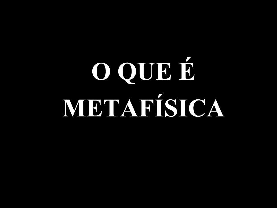 Metafísica do grego μετα = depois de/além de/ entre/ através de Φυσις = natureza ou físico é um ramo da filosofia que estuda a essência do mundo.