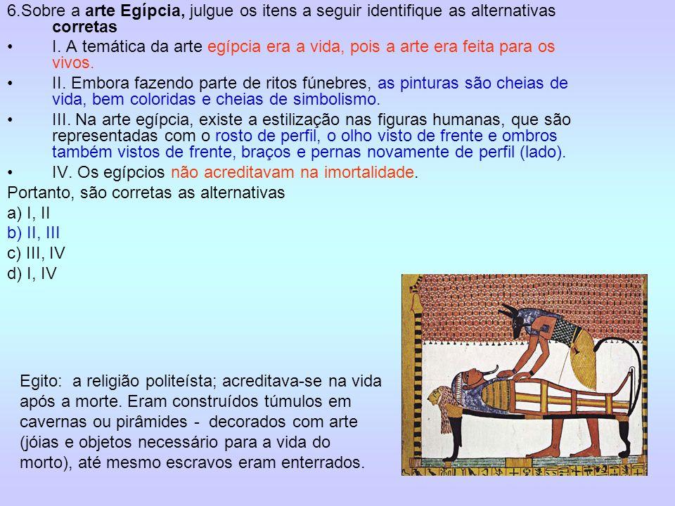 7.Sobre a pintura egípcia qual a alternativa correta: a) Os egípcios dominavam a técnica da perspectiva.