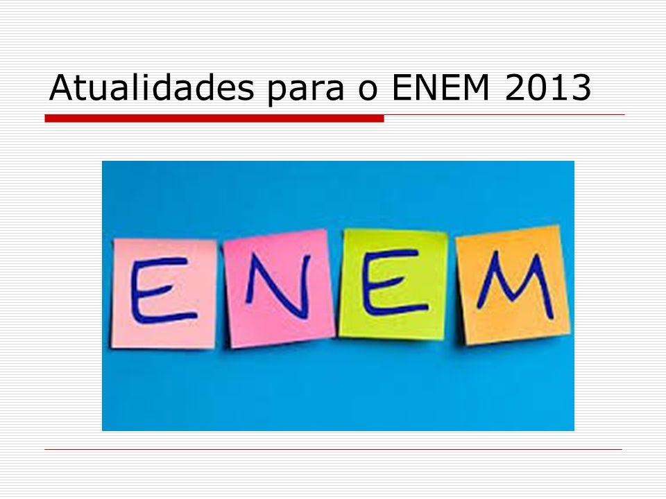 Atualidades para o ENEM 2013