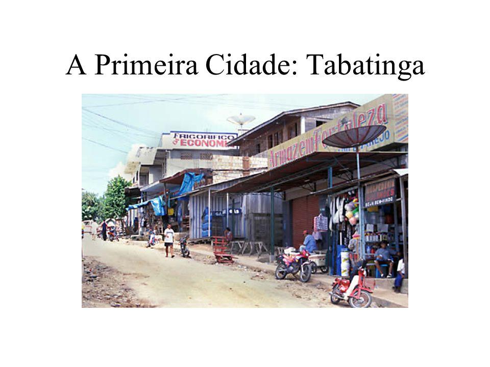 A Primeira Cidade: Tabatinga