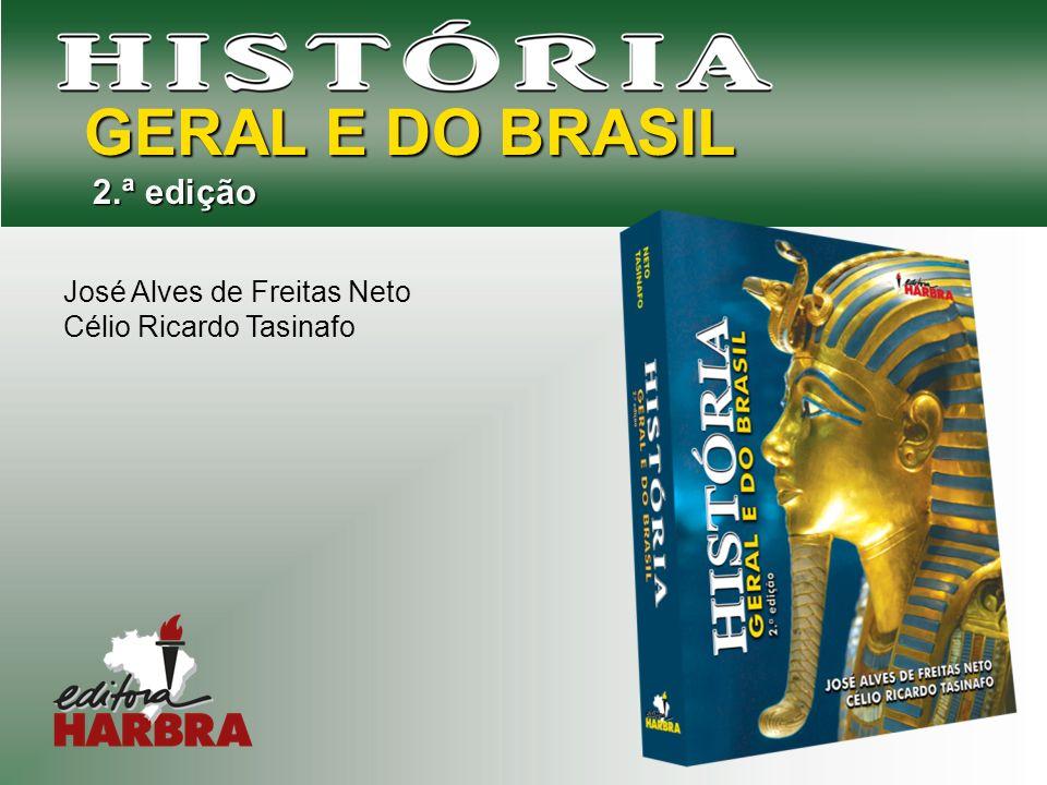 José Alves de Freitas Neto Célio Ricardo Tasinafo GERAL E DO BRASIL 2.ª edição 2.ª edição