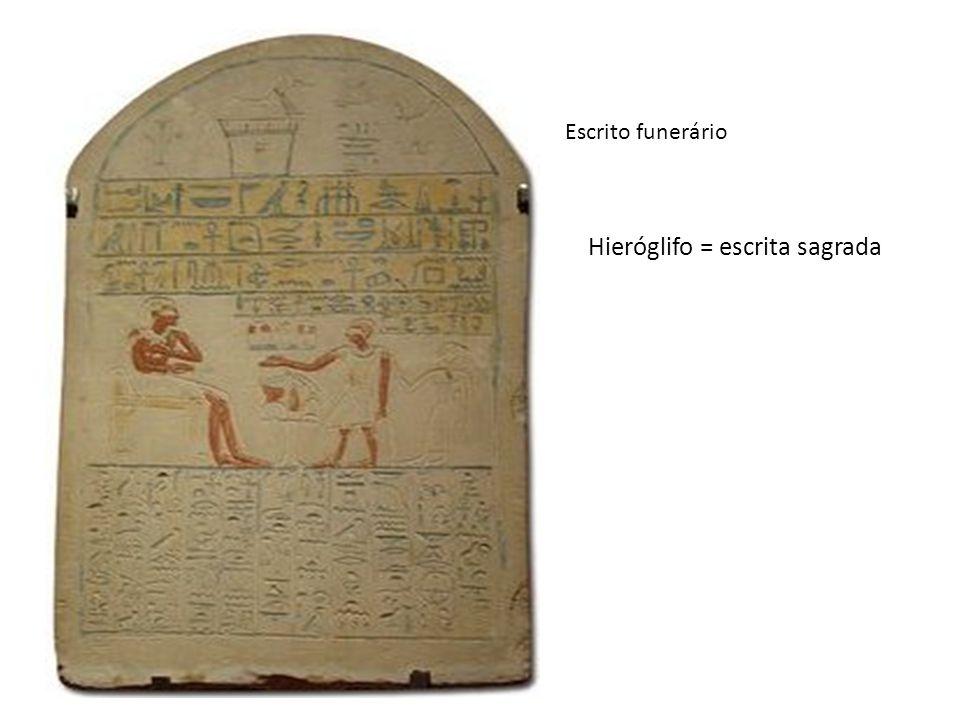 Escrito funerário Hieróglifo = escrita sagrada