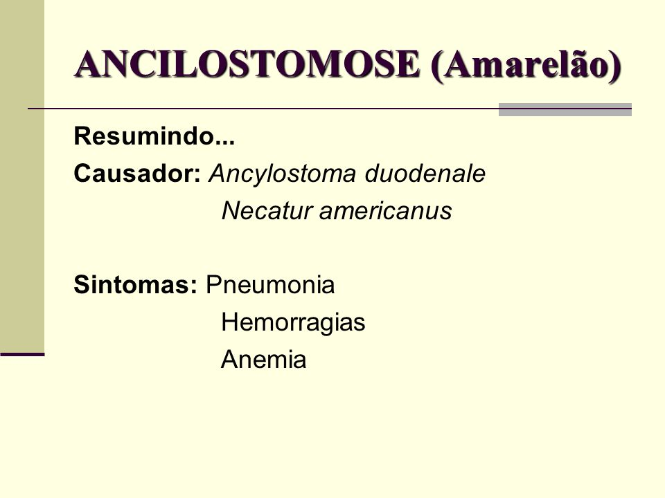 ANCILOSTOMOSE (Amarelão) Resumindo...