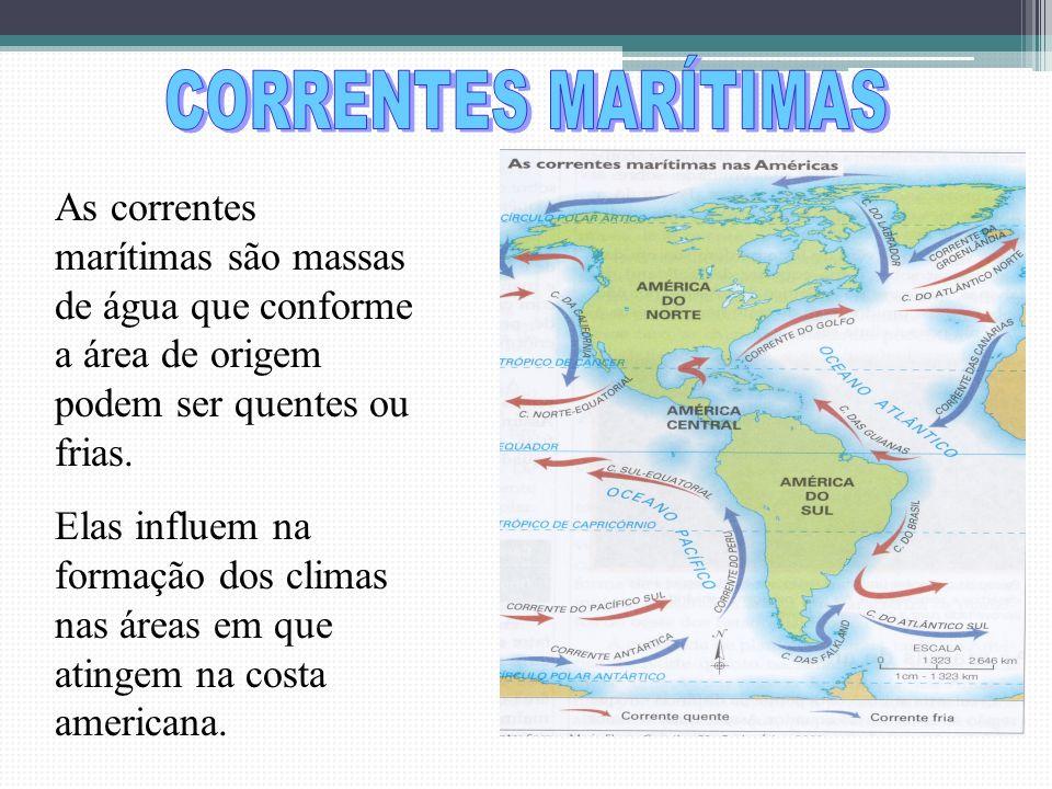 A maritimidade ou proximidade em relação ao mar ameniza as tendências da temperatura. Se o ar for quente, sua temperatura ficará mais baixa; se for fr