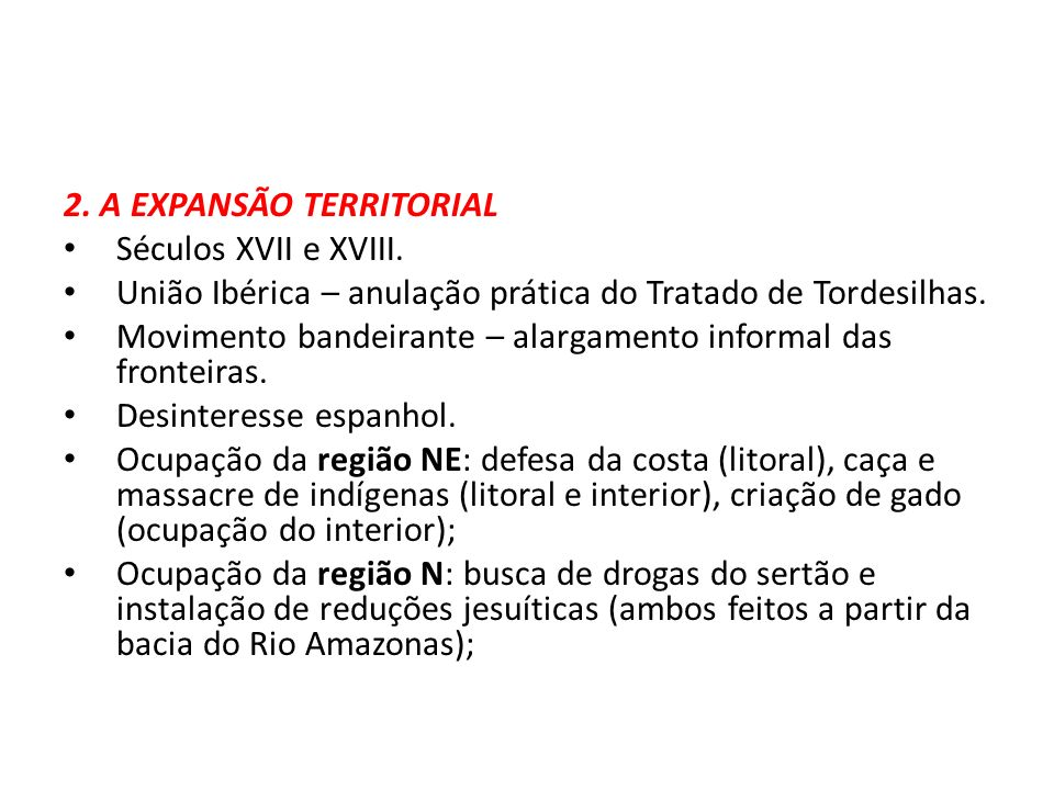 2.A EXPANSÃO TERRITORIAL Séculos XVII e XVIII.