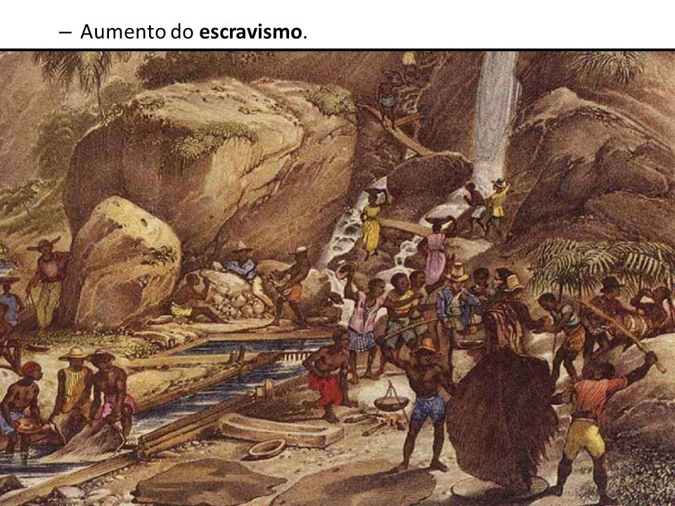 – Aumento do escravismo.