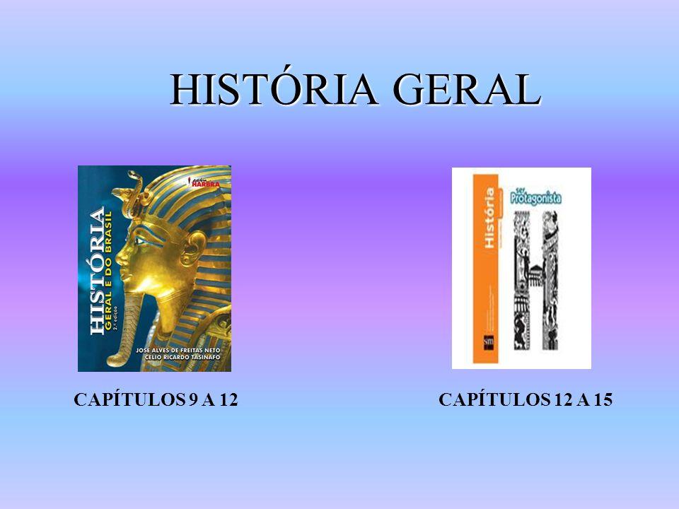 HISTÓRIA GERAL CAPÍTULOS 9 A 12CAPÍTULOS 12 A 15