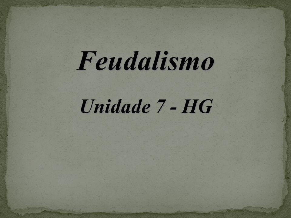 Feudalismo Unidade 7 - HG
