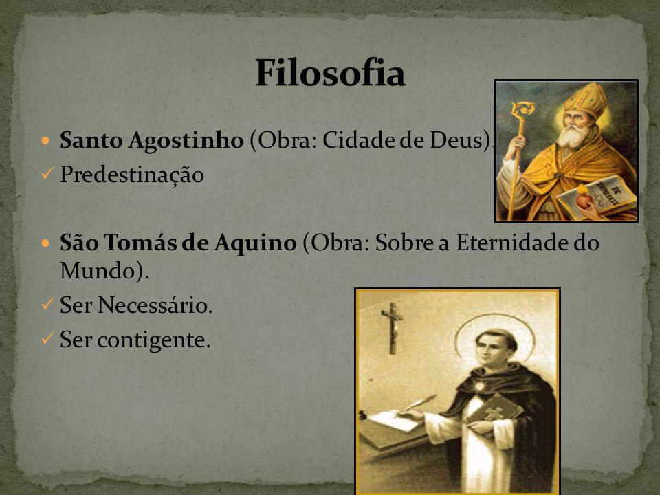 Santo Agostinho (Obra: Cidade de Deus).