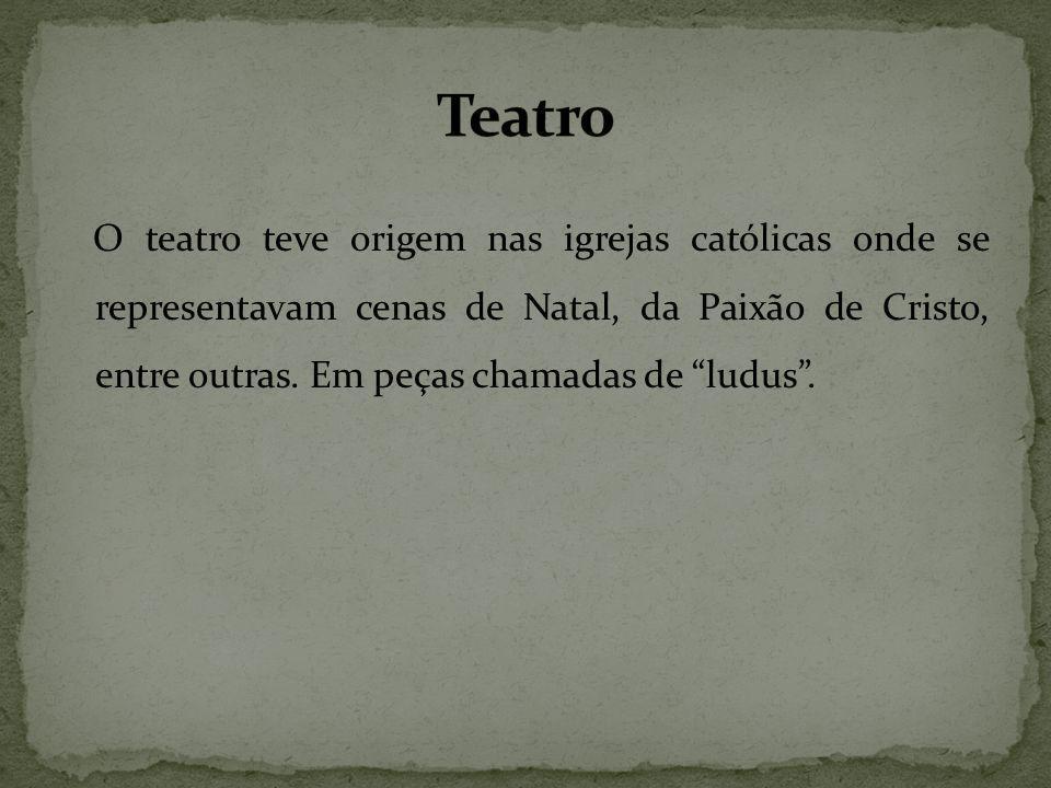 O teatro teve origem nas igrejas católicas onde se representavam cenas de Natal, da Paixão de Cristo, entre outras.