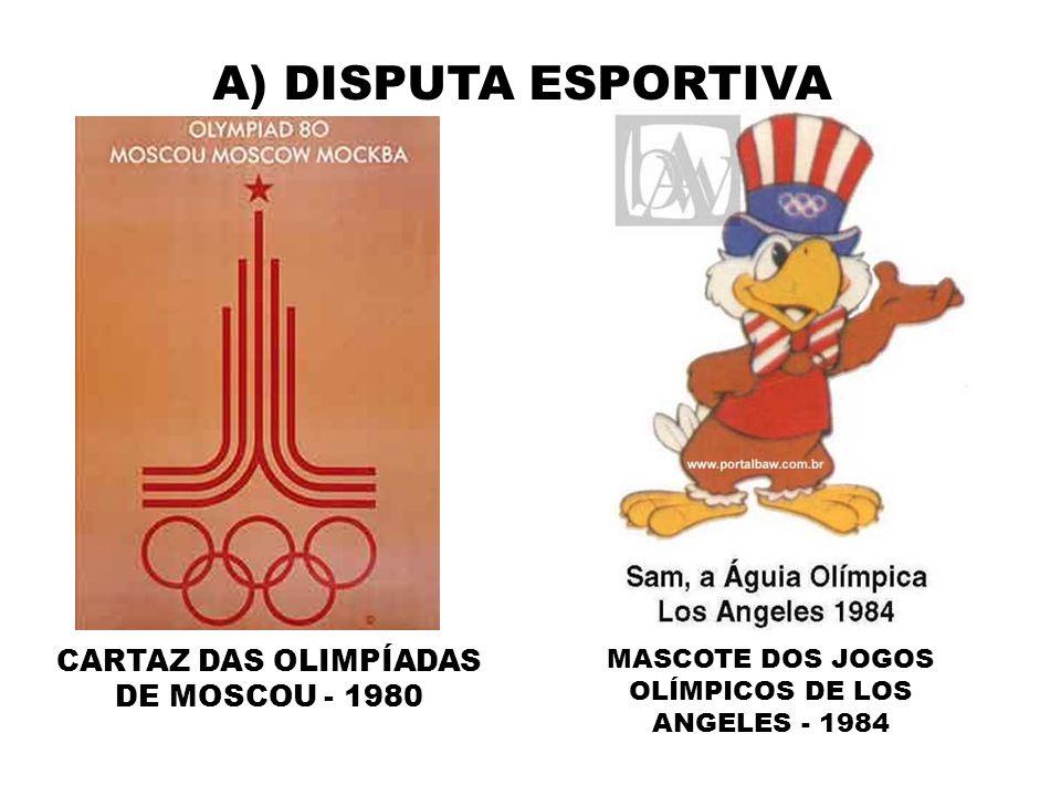 A) DISPUTA ESPORTIVA CARTAZ DAS OLIMPÍADAS DE MOSCOU - 1980 MASCOTE DOS JOGOS OLÍMPICOS DE LOS ANGELES - 1984