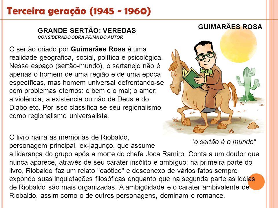 GRANDE SERTÃO: VEREDAS CONSIDERADO OBRA PRIMA DO AUTOR O livro narra as memórias de Riobaldo, personagem principal, ex-jagunço, que assume a liderança
