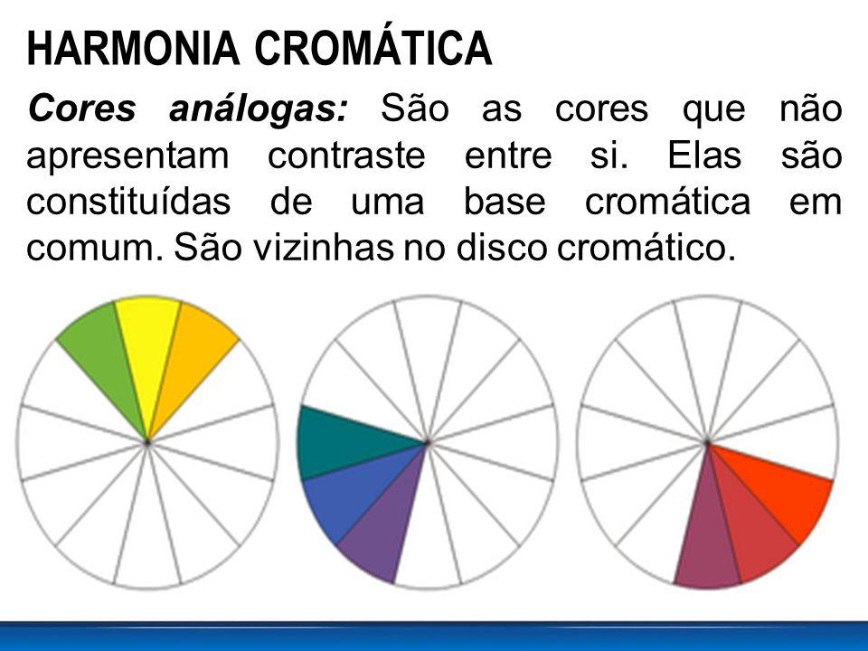 HARMONIA CROMÁTICA Cores análogas: São as cores que não apresentam contraste entre si.