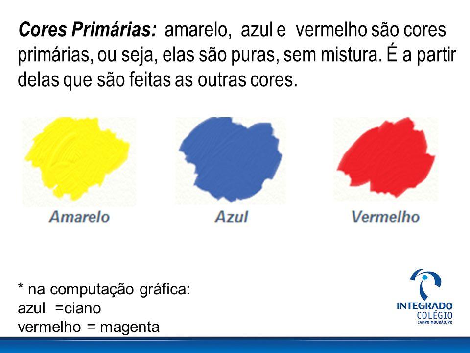 Cores Primárias: amarelo, azul e vermelho são cores primárias, ou seja, elas são puras, sem mistura.