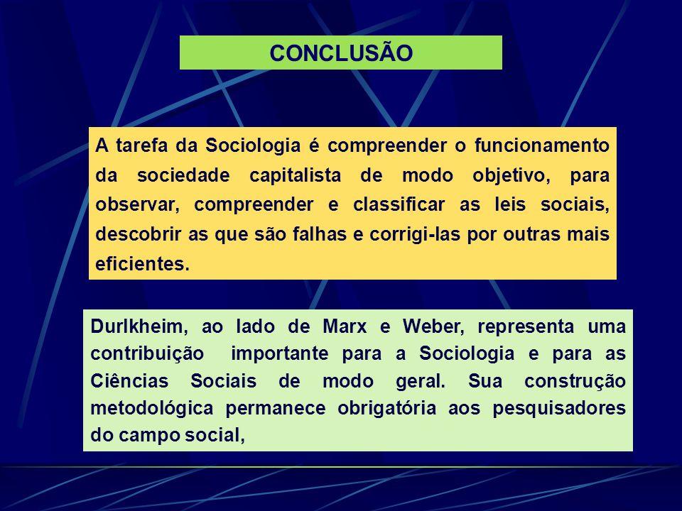 A tarefa da Sociologia é compreender o funcionamento da sociedade capitalista de modo objetivo, para observar, compreender e classificar as leis sociais, descobrir as que são falhas e corrigi-las por outras mais eficientes.