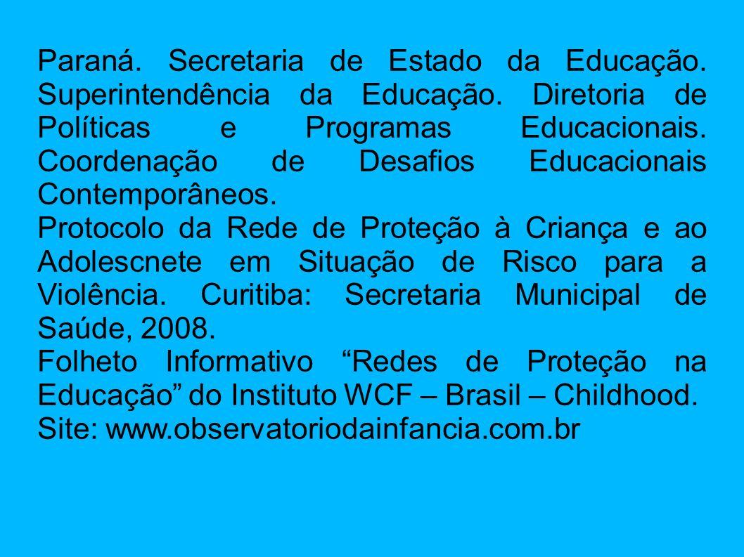 Paraná. Secretaria de Estado da Educação. Superintendência da Educação. Diretoria de Políticas e Programas Educacionais. Coordenação de Desafios Educa