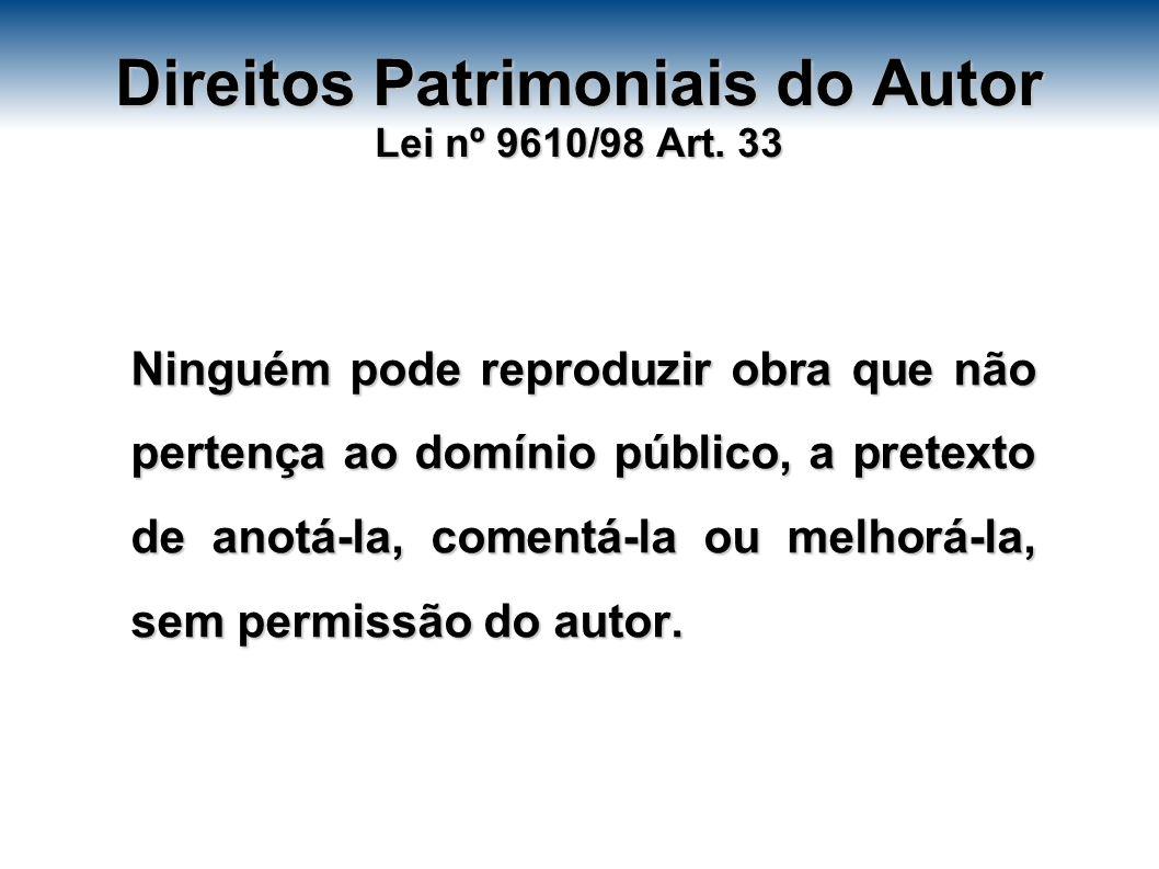 Direitos Patrimoniais do Autor Lei nº 9610/98 Art.