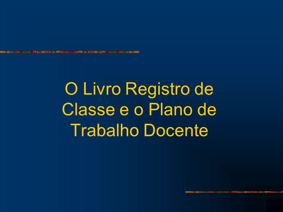 O Livro Registro de Classe e o Plano de Trabalho Docente