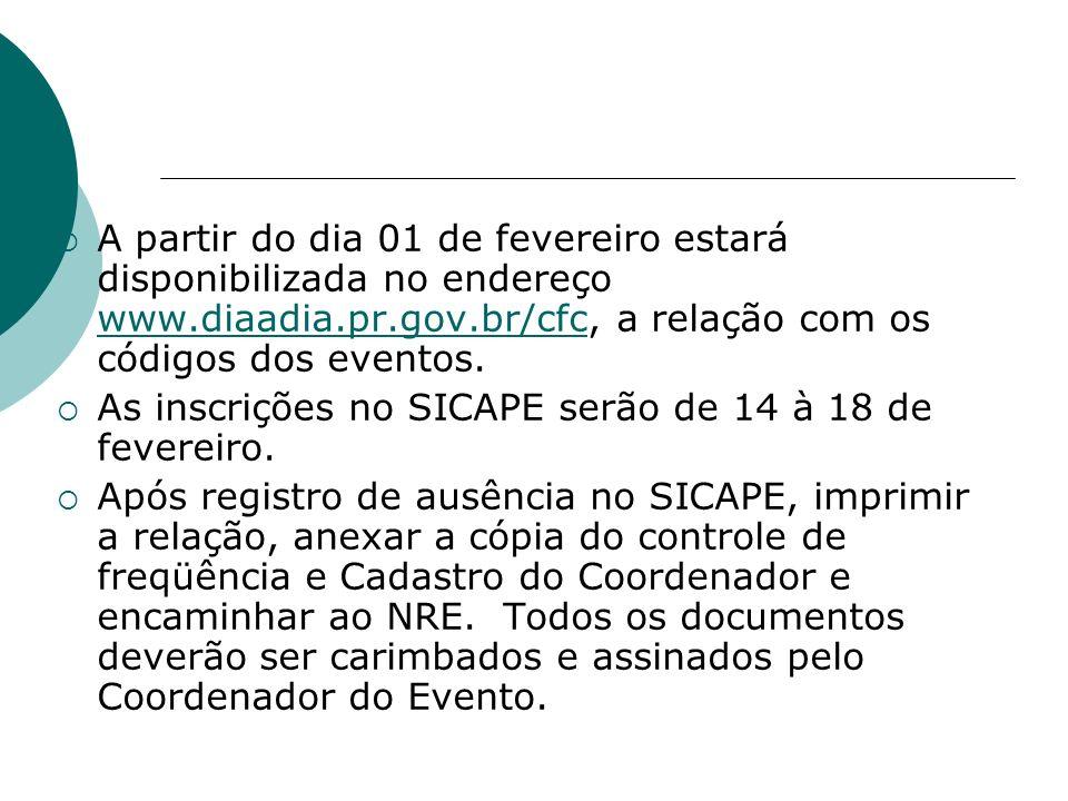 A partir do dia 01 de fevereiro estará disponibilizada no endereço www.diaadia.pr.gov.br/cfc, a relação com os códigos dos eventos. www.diaadia.pr.gov