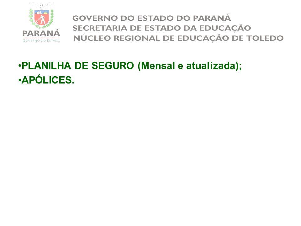 PLANILHA DE SEGURO (Mensal e atualizada); APÓLICES.
