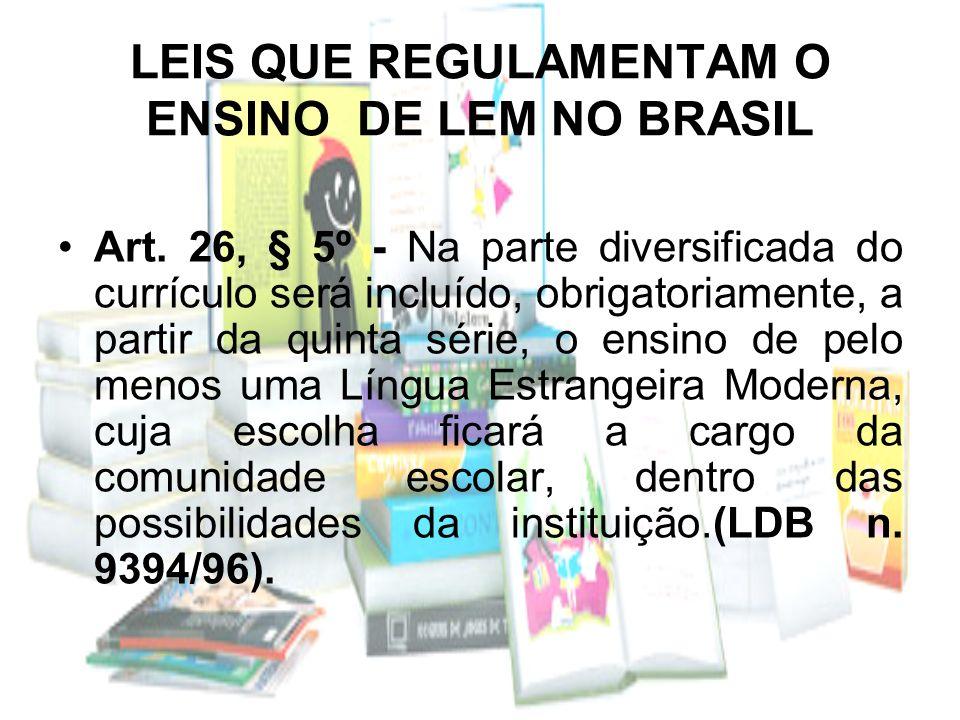 AVALIAÇÃO A avaliação da aprendizagem em LEM está articulada aos fundamentos teóricos explicitados nas DCE e na LDB n.