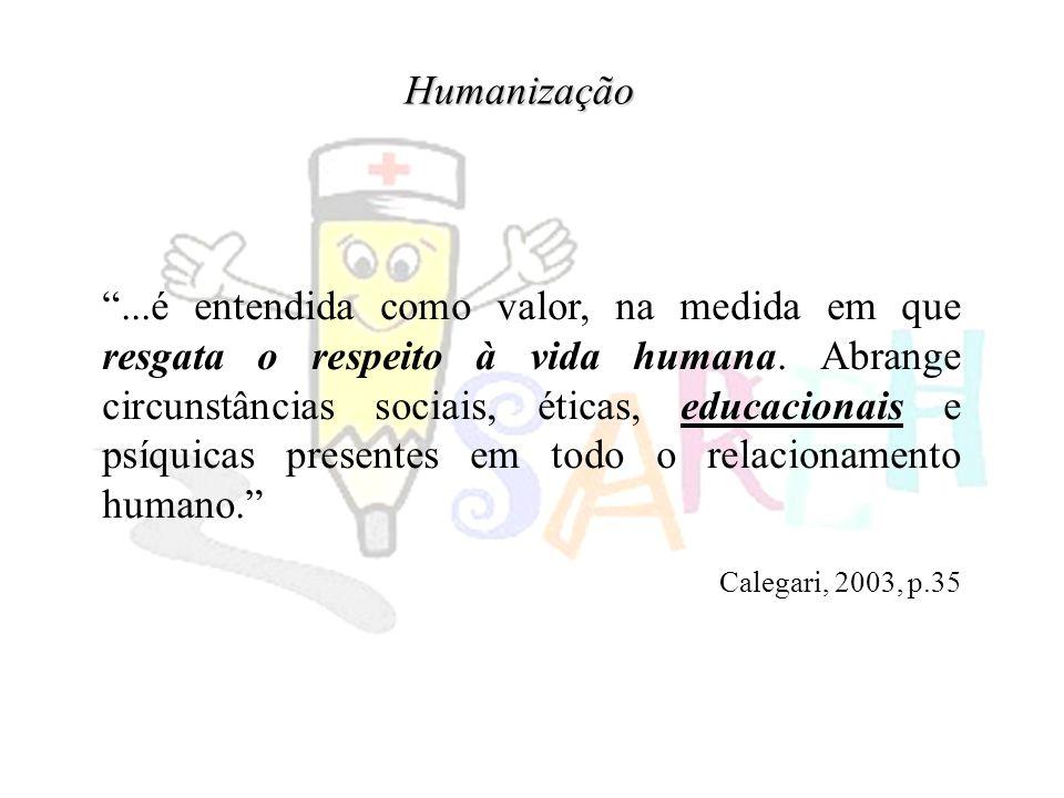 ...é entendida como valor, na medida em que resgata o respeito à vida humana.