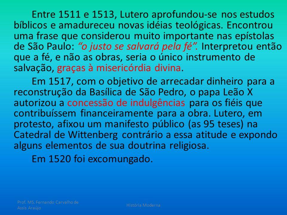 Entre 1511 e 1513, Lutero aprofundou-se nos estudos bíblicos e amadureceu novas idéias teológicas. Encontrou uma frase que considerou muito importante