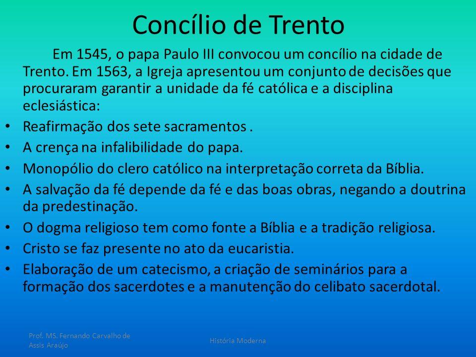 Concílio de Trento Em 1545, o papa Paulo III convocou um concílio na cidade de Trento. Em 1563, a Igreja apresentou um conjunto de decisões que procur