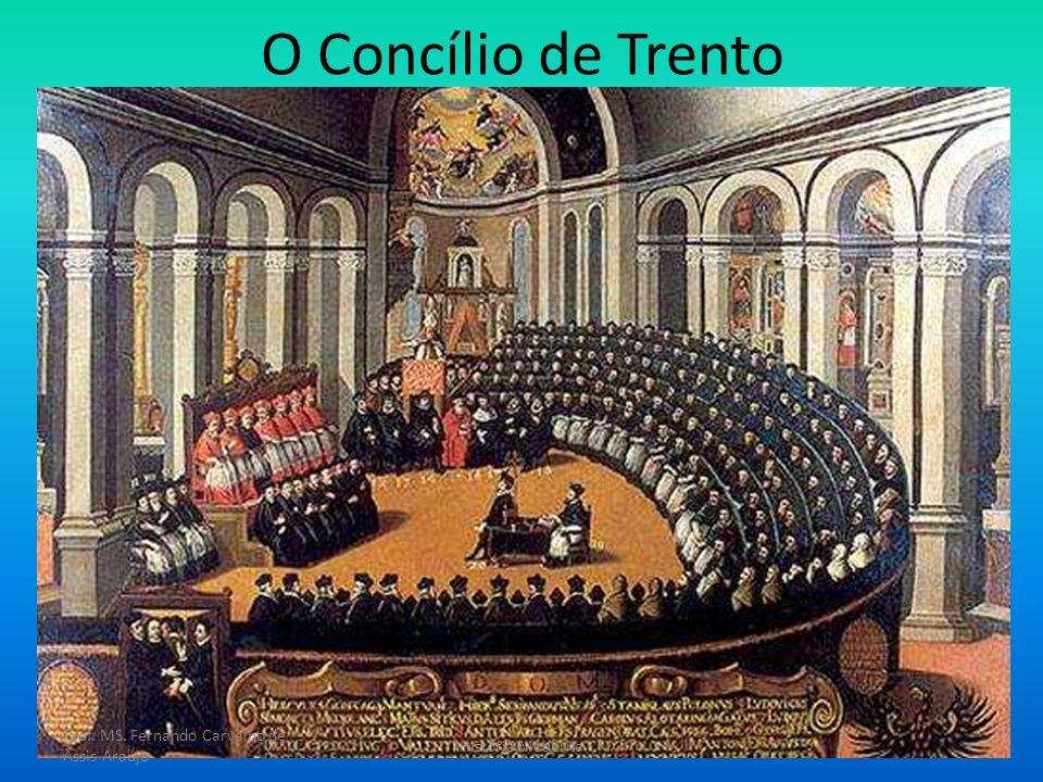 O Concílio de Trento Prof. MS. Fernando Carvalho de Assis Araújo História Moderna