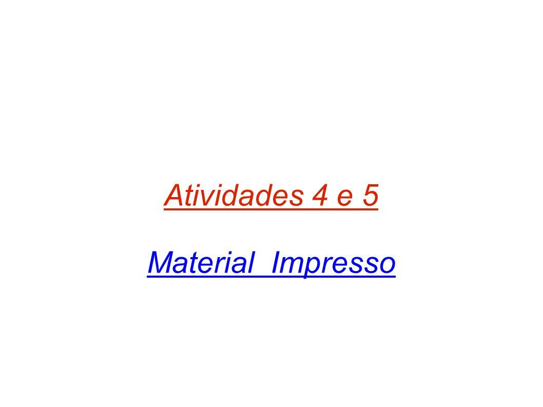 Atividades 4 e 5 Material Impresso