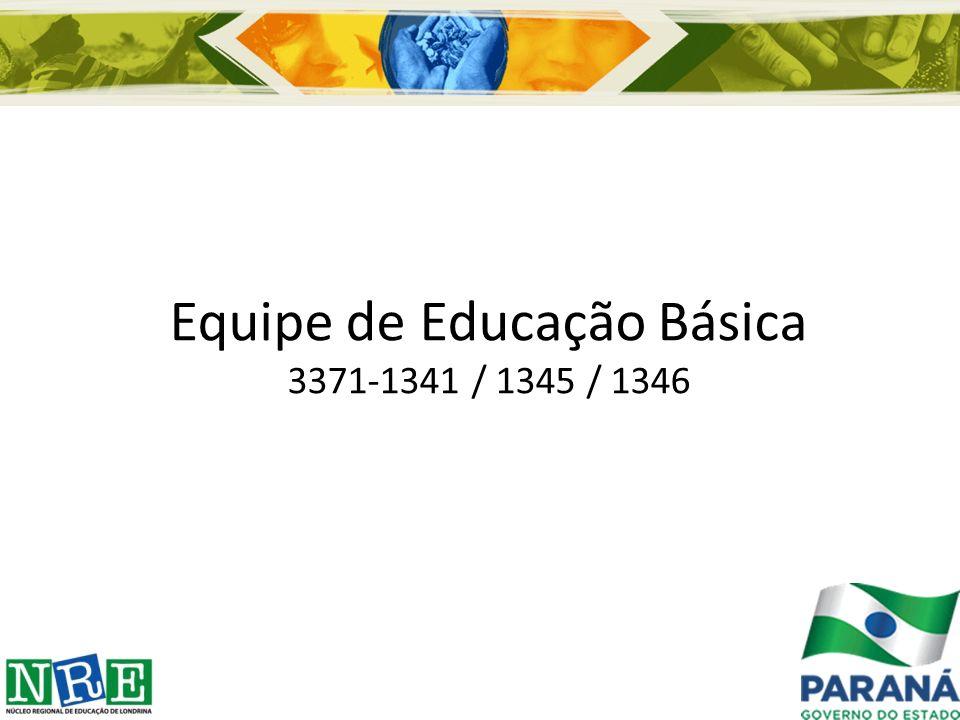 Equipe de Educação Básica 3371-1341 / 1345 / 1346