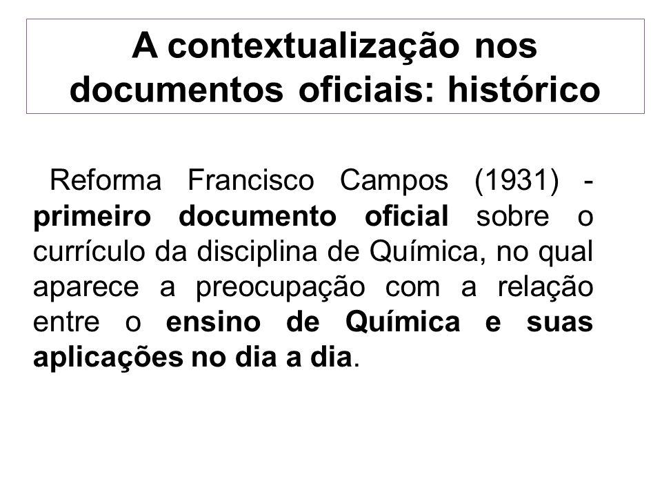 A contextualização nos documentos oficiais: histórico Reforma Francisco Campos (1931) - primeiro documento oficial sobre o currículo da disciplina de
