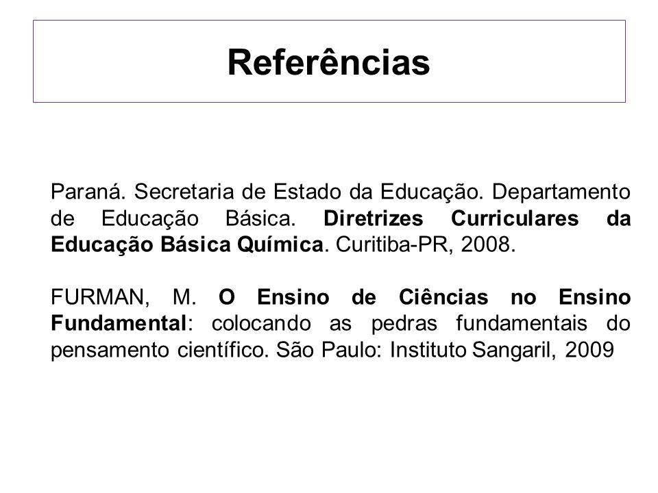 Paraná. Secretaria de Estado da Educação. Departamento de Educação Básica. Diretrizes Curriculares da Educação Básica Química. Curitiba-PR, 2008. FURM