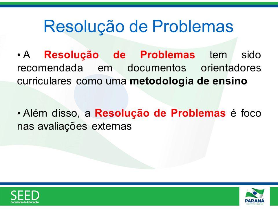 Resolução de Problemas A Resolução de Problemas tem sido recomendada em documentos orientadores curriculares como uma metodologia de ensino Além disso
