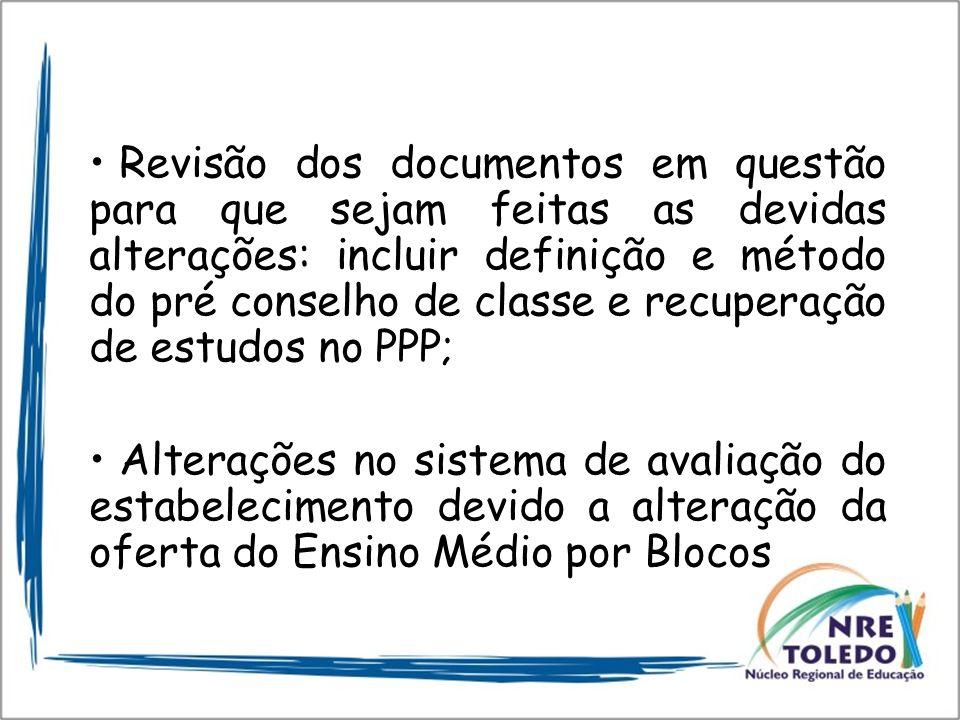 Revisão dos documentos em questão para que sejam feitas as devidas alterações: incluir definição e método do pré conselho de classe e recuperação de e