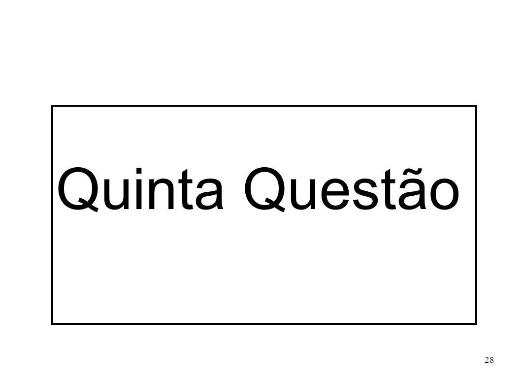 28 Quinta Questão