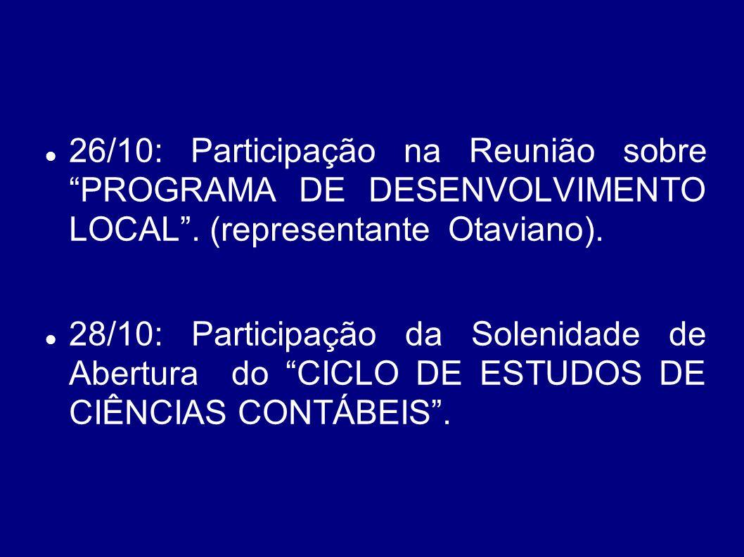 09/10: Abertura dos JOGOS DAS CASAS FAMILIARES RURAIS em Cândido de Abreu. ( representante: Salmora). 23/10: Reunião com os Diretores, Documentadores,