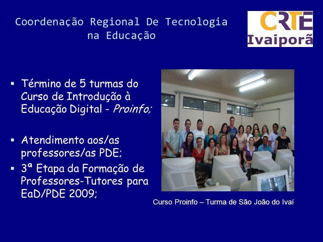 Coordenação Regional De Tecnologia na Educação Assessoria técnica aos computadores do Paraná Digital; Tutoria ao curso Disseminadores em Educação Fisc