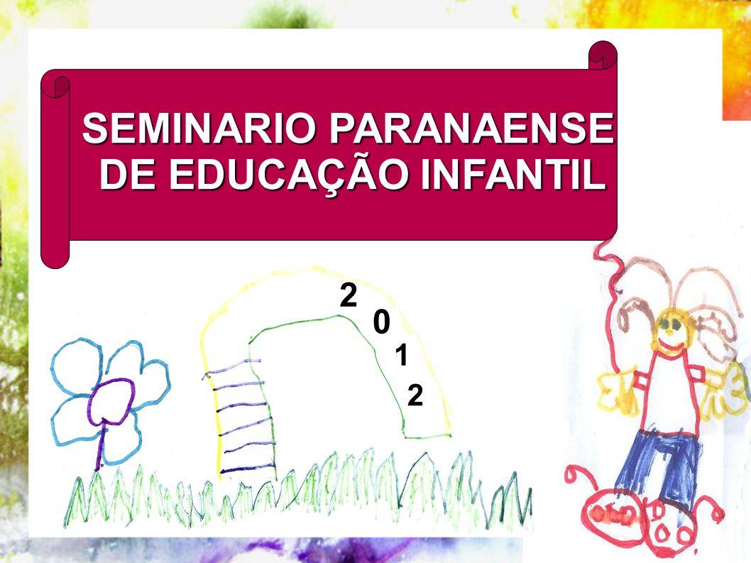 SEMINARIO PARANAENSE DE EDUCAÇÃO INFANTIL DE EDUCAÇÃO INFANTIL 0 1 2 2