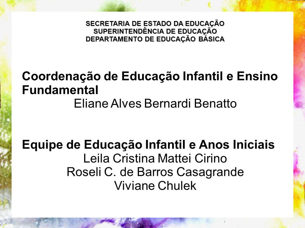 SECRETARIA DE ESTADO DA EDUCAÇÃO SUPERINTENDÊNCIA DE EDUCAÇÃO DEPARTAMENTO DE EDUCAÇÃO BÁSICA Coordenação de Educação Infantil e Ensino Fundamental El