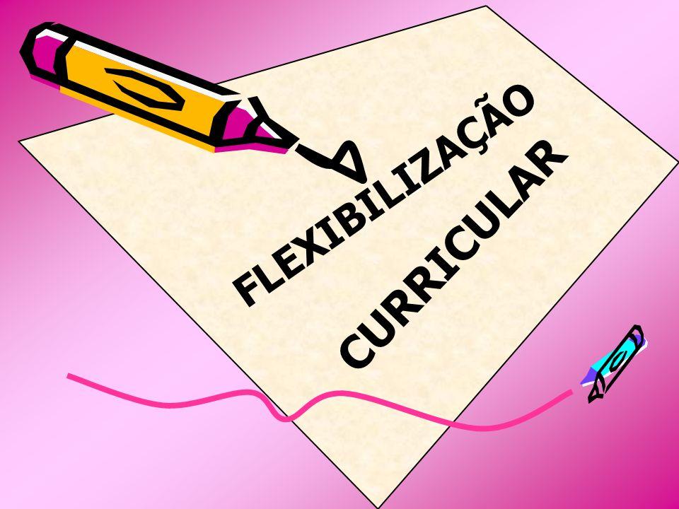 I FLEXIBILIZAÇÃO CURRICULAR