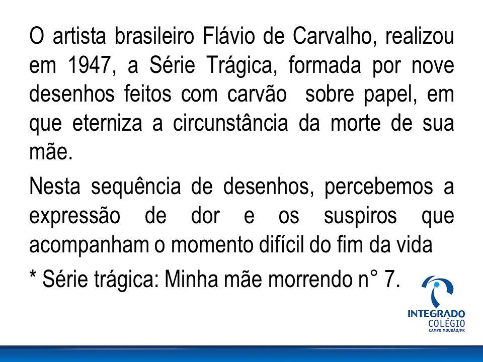 O artista brasileiro Flávio de Carvalho, realizou em 1947, a Série Trágica, formada por nove desenhos feitos com carvão sobre papel, em que eterniza a