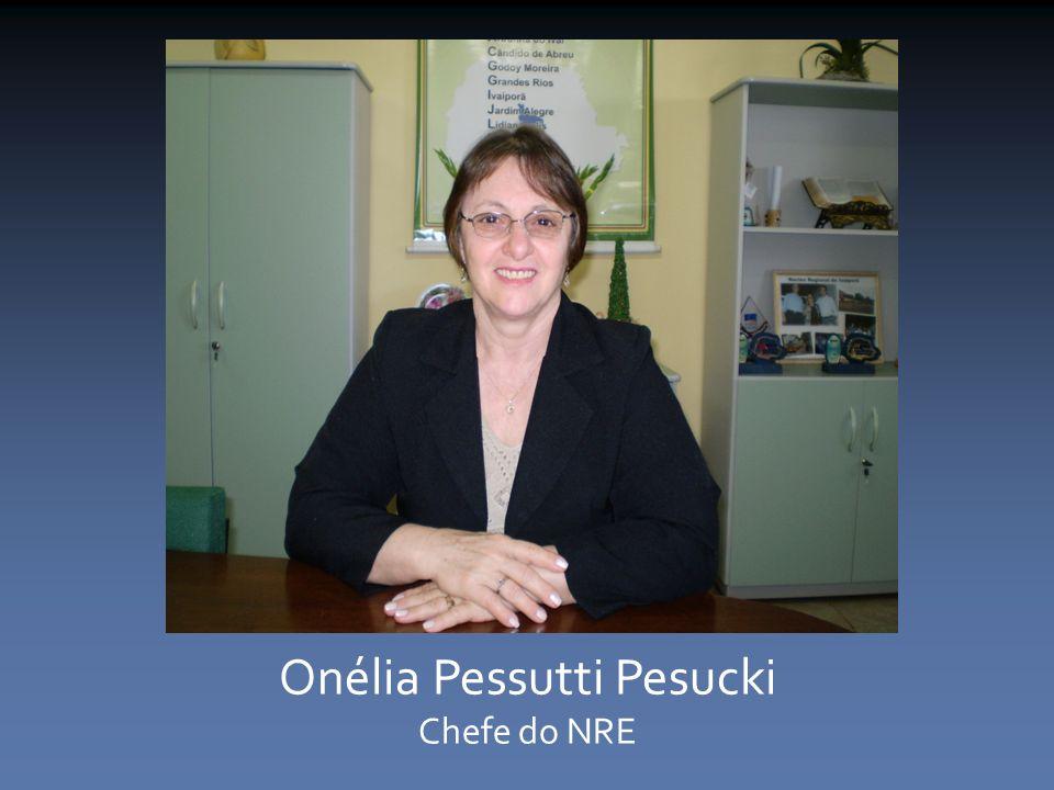 Onélia Pessutti Pesucki Chefe do NRE