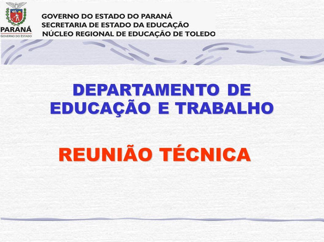 REUNIÃO TÉCNICA DEPARTAMENTO DE EDUCAÇÃO E TRABALHO