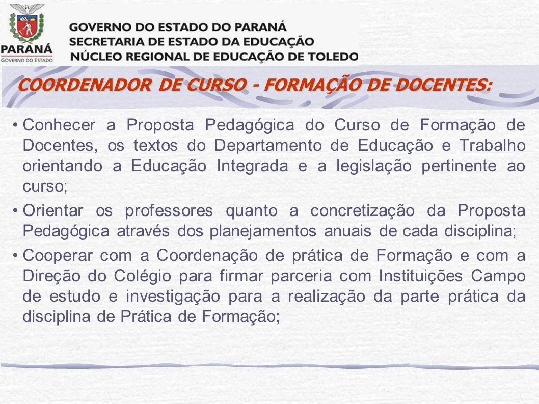 COORDENADOR DE CURSO - FORMAÇÃO DE DOCENTES: Conhecer a Proposta Pedagógica do Curso de Formação de Docentes, os textos do Departamento de Educação e
