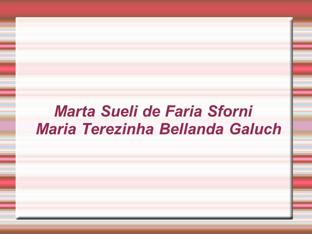 Marta Sueli de Faria Sforni Maria Terezinha Bellanda Galuch