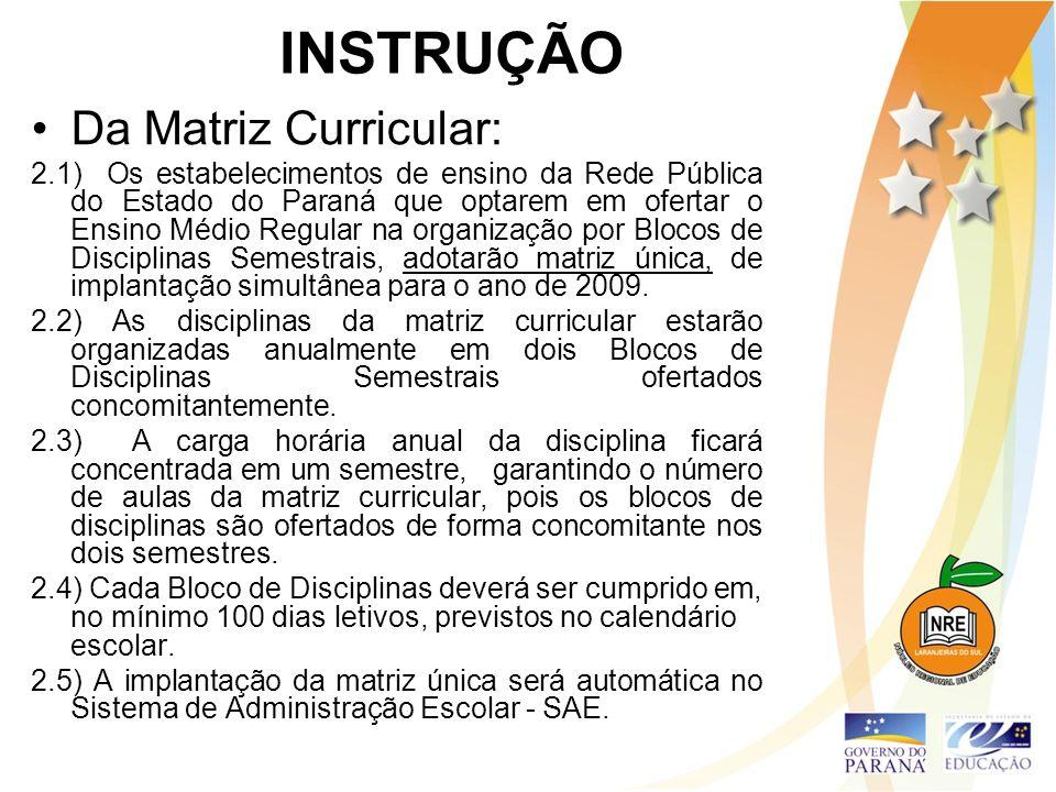 INSTRUÇÃO Da Matriz Curricular: 2.1) Os estabelecimentos de ensino da Rede Pública do Estado do Paraná que optarem em ofertar o Ensino Médio Regular n