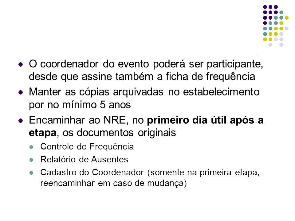 O coordenador do evento poderá ser participante, desde que assine também a ficha de frequência Manter as cópias arquivadas no estabelecimento por no m