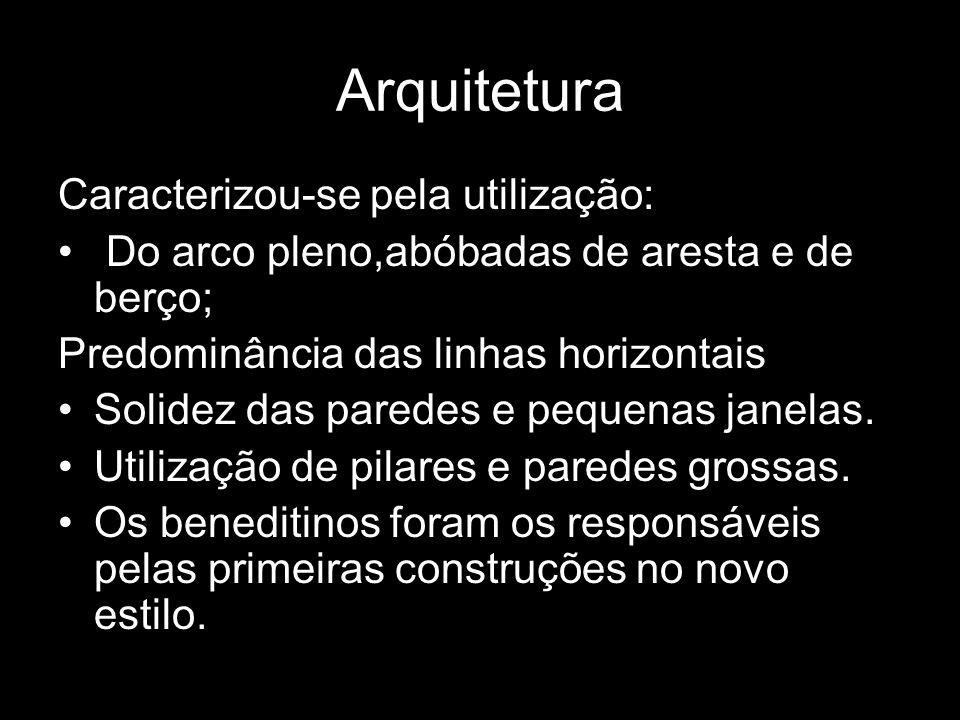 Arquitetura Caracterizou-se pela utilização: Do arco pleno,abóbadas de aresta e de berço; Predominância das linhas horizontais Solidez das paredes e p